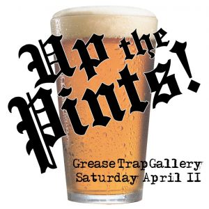 Read more about the article Up the Pints! – Pint Glass Show at Grease Trap!