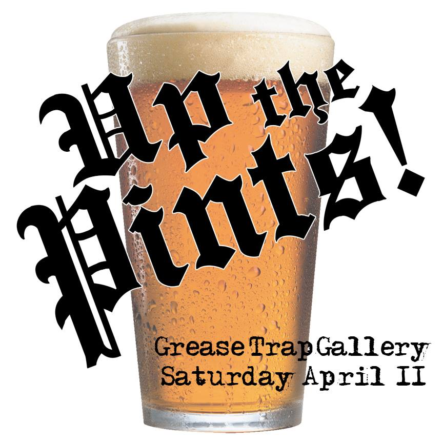 You are currently viewing Up the Pints! – Pint Glass Show at Grease Trap!